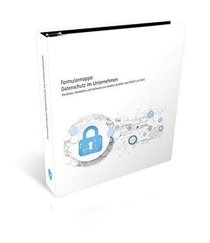Formularmappe: Datenschutz im Unternehmen: Ringordner im DIN A4-Format mit Dokumenten Checklisten, Merkblätter, Dokumentationsvorlagen und allgemeine Informationen