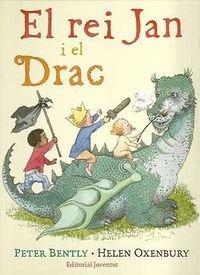 El rei Jan i el drac por Bentley - Oxenbury