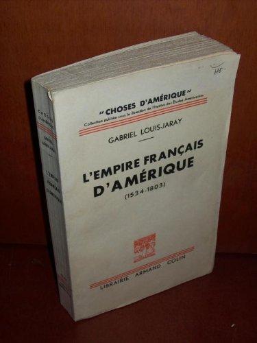 Louis-jaray gabriel - L empire français d amérique