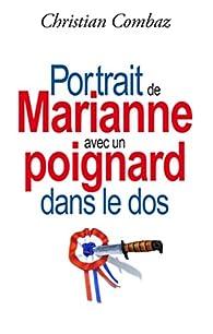 Portrait de Marianne avec un poignard dans le dos par Christian Combaz