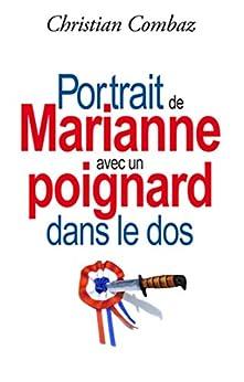 Portrait de Marianne avec un poignard dans le dos par [Combaz, Christian]