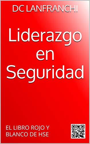 Liderazgo en Seguridad: El libro Rojo y Blanco de HSE eBook ...