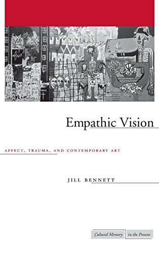 Empathic Vision: Affect, Trauma, and Contemporary Art (Cultural Memory in the Present) por Jill Bennett