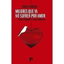 Mujeres que ya no sufren por amor: Transformando el mito romántico (Mayor)
