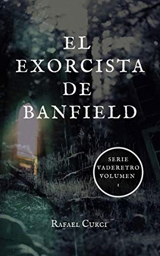 El Exorcista de Banfield (Vaderetro nº 1)