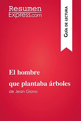 El hombre que plantaba árboles de Jean Giono (Guía de lectura): Resumen y análisis completo por ResumenExpress.com