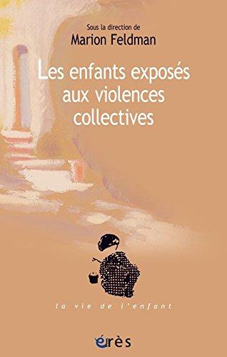ENFANTS EXPOSES AUX VIOLENCES COLLECTIVES (LES) par Collectif