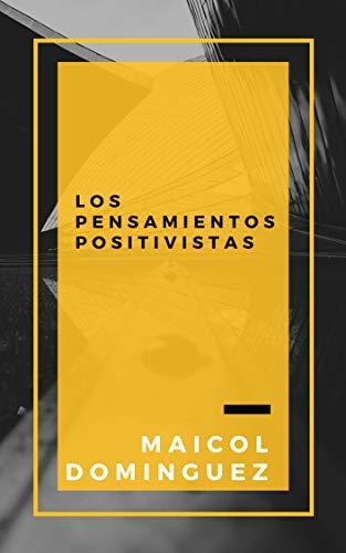 LOS PENSAMIENTOS POSITIVISTAS por MAICOL DOMINGUEZ