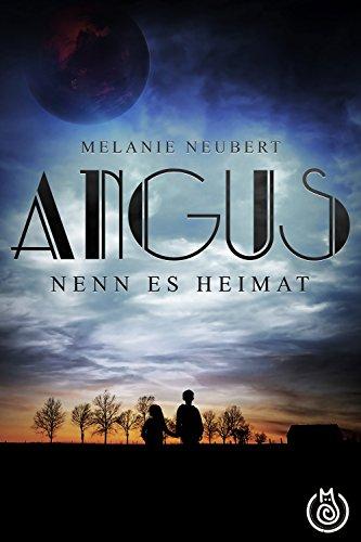Angus: Nenn es Heimat (Vorgeschichte) von [Neubert, Melanie]