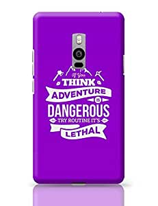 "PosterGuy OnePlus Two Case Cover - ""If You Think Adventure . . . "" Quote with Purple Background 