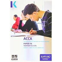 F6 Taxation TX (FA 13) - Exam Kit (Acca Exam Kits)