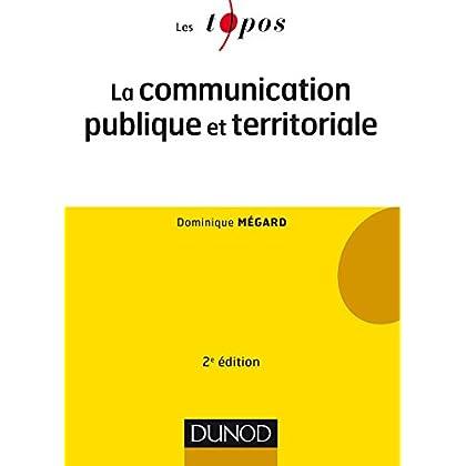 La communication publique et territoriale - 2e éd.