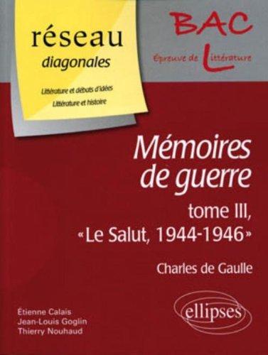 Mémoires de guerre, Charles de Gaulle : Tome 3,