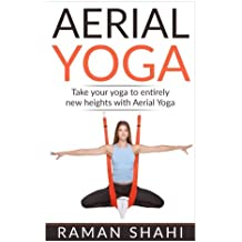 Aerial Yoga: Take Your Yoga To Entirely New Heights With Aerial Yoga