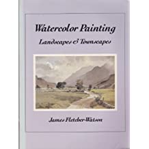 Watercolor Painting: Landscapes and Townscapes
