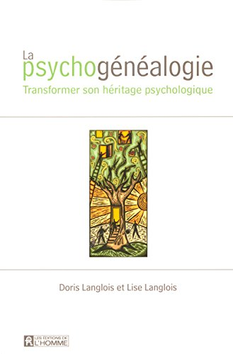 PSYCHOGENEALOGIE TRANSFORMER SON HERITAGE PSYCHOLOGIQUE