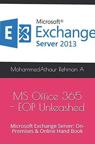 Microsoft Office 365 - EOP Unleashed: Microsoft Exchange Server: On-Premises & Online Hand Book