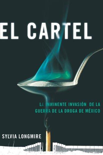 El Cartel: La inminente invasión de la guerra de la droga de ...