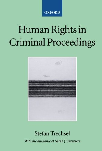 Human Rights in Criminal Proceedings (Collected Courses of the Academy of European Law)