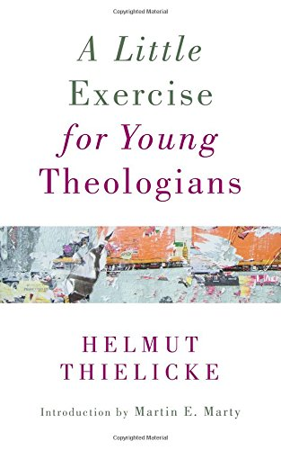 A Little Exercise for Young Theologians por Helmut Thielicke