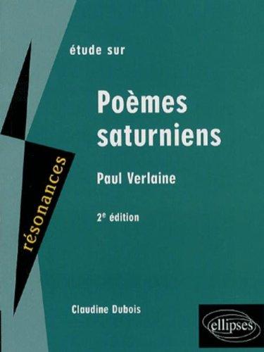 Etude sur Paul Verlaine : Poèmes saturniens