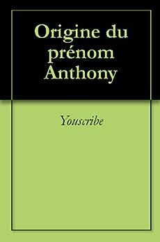 Origine du prénom Anthony (Oeuvres courtes) par [Youscribe]