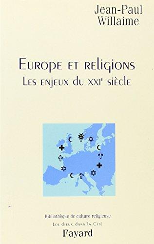Europe et religions : Enjeux du XXIe siècle par J.-P. Willaime