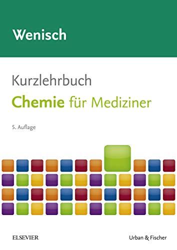 Kurzlehrbuch Chemie: für Mediziner (Kurzlehrbücher) (Chemie Ap)