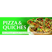 Pizza & Quiches: Recipes at Your Fingertips