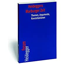Heideggers Marburger Zeit: Themen, Argumente, Konstellationen (Heidegger Forum)