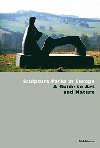 Sculpture Parks in Europe: A Guide to Art and Nature (BIRKHÄUSER) por Jimena Blázquez Abascal