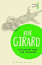 Violence and the Sacred (Bloomsbury Revelations)