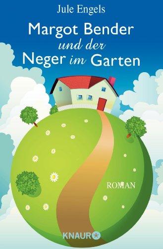 Buchseite und Rezensionen zu 'Margot Bender und der Neger im Garten' von Jule Engels