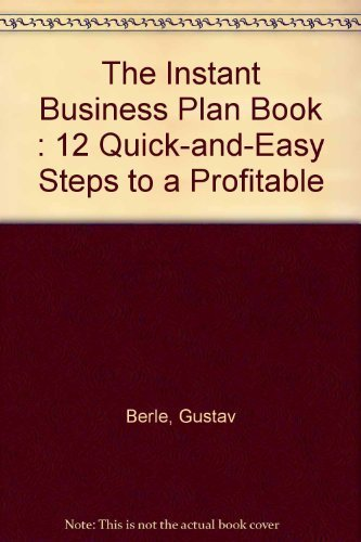 Instant Business Plan: Twelve Quick and Easy Steps to a Profitable Business by Gustav, Phd Berle (1997-03-01) par Phd Berle; Paul Kirschner; Gustav