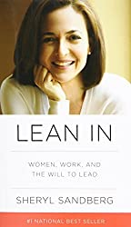 Lean In: Women, Work, and the Will to Lead by Sheryl Sandberg (2013-03-12)