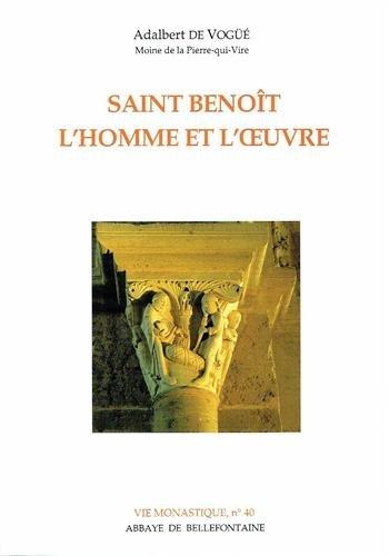 SAINT BENOIT, L'HOMME ET L'OEUVRE par Adalbert De Vogüé