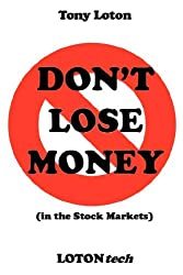 DON'T LOSE MONEY! (in the Stock Markets)