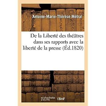 De la Liberté des théâtres dans ses rapports avec la liberté de la presse