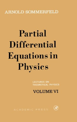 6: Partial Differential Equations in Physics: Volume VI (Lectures on Theoretical Physics)
