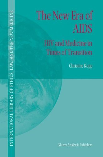 The New Era of AIDS: HIV and Medicine in Times of Transition (International Library of Ethics, Law, and the New Medicine) por C. Kopp