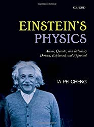 Einstein's Physics: Atoms, Quanta, and Relativity - Derived, Explained, and Appraised by Ta-Pei Cheng (2013-01-31)