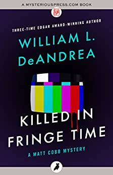 Killed in Fringe Time (The Matt Cobb Mysteries) by [DeAndrea, William L.]