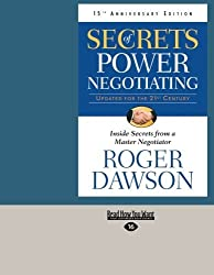 Secrets of Power Negotiating, 15th Anniversary Edition: Inside Secrets From a Master Negotiator by Roger Dawson (2012-12-28)