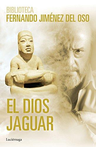 El dios Jaguar por Fernando Jiménez del Oso