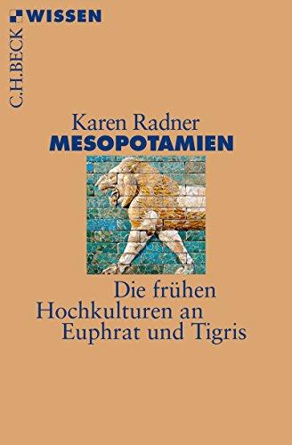 Mesopotamien: Die frühen Hochkulturen an Euphrat und Tigris (Beck'sche Reihe 2877)
