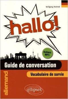 Hallo! Guide de Conversation Allemand et Vocabulaire de Survie avec Fichiers MP3 de Wolfgang Hammel ( 2 juin 2015 )