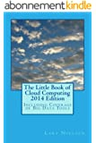 The Little Book of Cloud Computing, 2014 Edition: Including Coverage of Big Data Tools (English Edition)