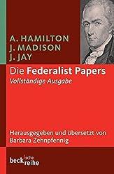 Die Federalist Papers (Beck'sche Reihe)