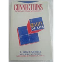 Connections: Quadrant II Time Management by A. Roger Merrill (1989-05-24)