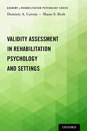 Validity Assessment in Rehabilitation Psychology and Settings (Academy of Rehabilitation Psychology Series) (English Edition) Academy Oxford